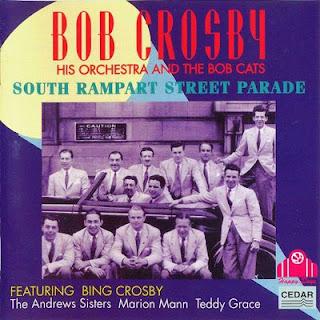Bob Crosby.South Rampart Street Parade, 1940